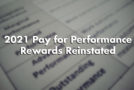 Details on reinstated 2021 Pay for Performance rewards